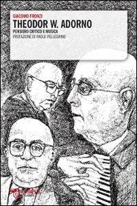Theodor W. Adorno. Pensiero critico e musica