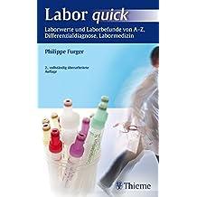 Labor quick: Laborwerte und Laborbefunde von A-Z, Differenzialdiagnose, Labormedizin