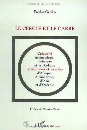 Le cercle et le carré : créativité géométrique, artistique et symbolique de vannières et vanniers d'Afrique, d'Amérique, d'Asie et d'Océanie