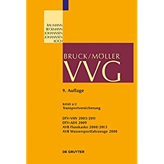§§ 130-141 (Transportversicherung): Teilband 2: DTV-VHV 2003/2011; DTV-ADS 2009; AVB Flusskasko 2008/2013; AVB Wassersportfahrzeuge 2008 (Großkommentare der Praxis)
