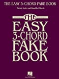 The Easy 3-Chord Fake Book: Melody, Lyrics & Simplified Chords: 100 Songs in the Key of C