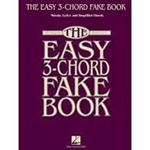 """The Easy 3-Chord Fake Book: Melody, Lyrics and Simplified Chords. 100 Songs in the Key of """"C"""""""