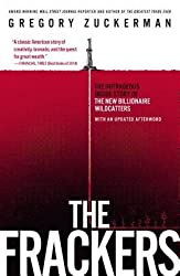 [(The Frackers: The Outrageous Inside Story of the New Billionaire Wildcatters)] [Author: Gregory Zuckerman] published on (October, 2014)
