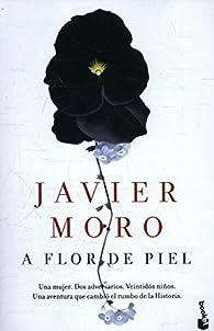 A flor de piel par Javier Moro