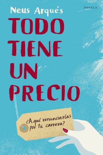 Todo tiene un precio: ¿A qué renunciarías por tu carrera? (Spanish Edition)