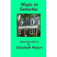 Magic in Suburbia