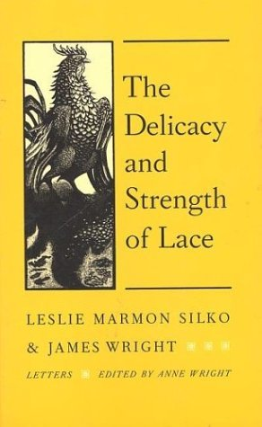 The Delicacy and Strength of Lace: Letters by Leslie Silko (1987-04-06)