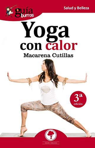 GuíaBurros Yoga con calor: Bienestar para tu cuerpo, mente y ...