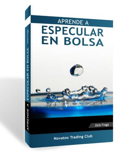 Aprende a especular en Bolsa por Uxío Fraga