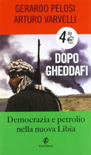 dopo-gheddafi-democrazia-e-petrolio-nella-nuova-libia