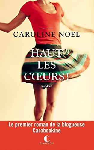 Haut les coeurs (LITTERATURE GEN) par Caroline Noël