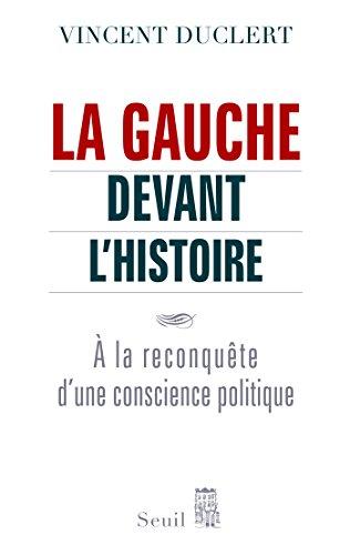 La Gauche devant l'histoire. A la re...