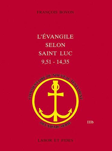 L'Evangile selon saint Luc: Tome 2: 9, 51-14, 35