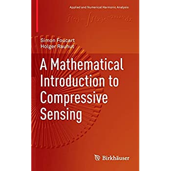 A Mathematical Introduction to Compressive Sensing