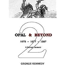 Opal & Beyond