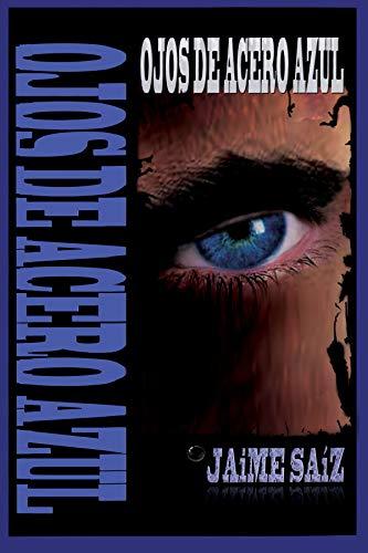 Ojos de acero azul de Jaime Saiz