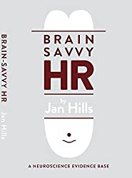 Brain Savvy HR: A Neuroscience Evidence Base