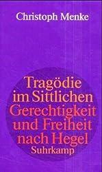 Tragödie im Sittlichen: Gerechtigkeit und Freiheit nach Hegel