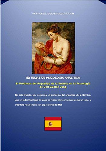 El Problema del Arquetipo de la Sombra en la Psicología de Carl Gustav Jung (TEMAS DE PSICOLOGÍA ANALÍTICA nº 7) por Maria Dias