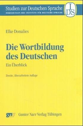 Die Wortbildung des Deutschen: Ein Überblick (Studien zur Deutschen Sprache)