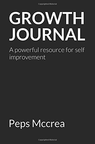 Growth Journal: A powerful resource for self improvement (Empowered Personal Development)