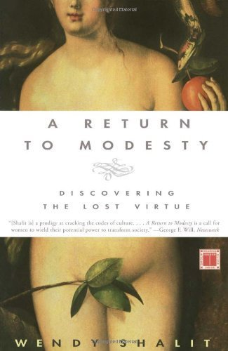 A Return to Modesty: Discovering the Lost Virtue by Wendy Shalit (2000-01-24)