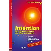Intention: Mit Gedankenkraft die Welt verändern     Globale Experimente mit fokussierter Energie