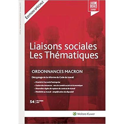 Ordonnances Macron - N°54 - Décembre 2017: Décryptage de la réforme du Code du travail