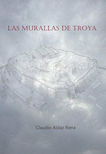 Las Murallas de Troya por Claudio Aldaz Riera
