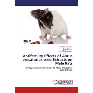 Antifertility Effects of Abrus precatorius seed Extracts on Male Rats: Fertility Disrupting Potentials of Abrus precatorius Seed Extracts