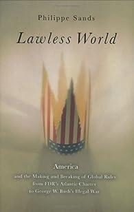 Lawless World par Philippe Sands