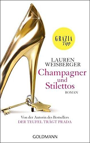 Champagner und Stilettos: Roman