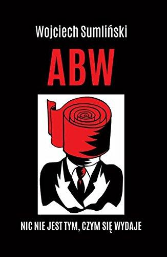 ABW Nic nie jest tym czym sie wydaje