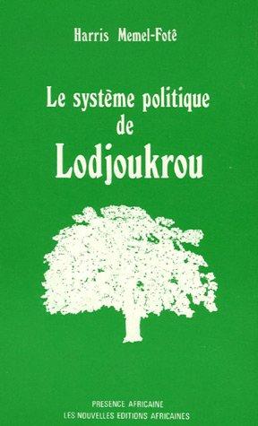 Le système politique de Lodjoukrou : Une société lignagère à classe d'âge (Côte-d'Ivoire)