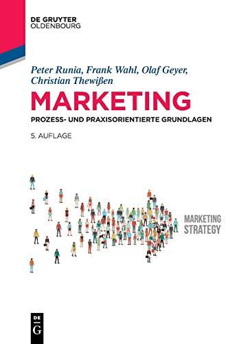Marketing: Prozess- und praxisorientierte Grundlagen (De Gruyter Studium)
