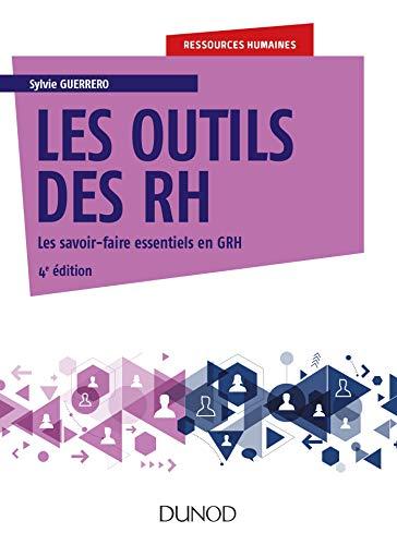 Les outils des RH - 4e éd.: Les savoir-faire essentiels en GRH par  Sylvie Guerrero