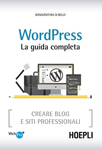 6803bca2465b WordPress. La guida completa  Creare Blog e siti professionali eBook ...