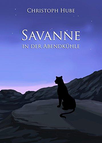Buchseite und Rezensionen zu 'Savanne in der Abendkühle' von Christoph Hube