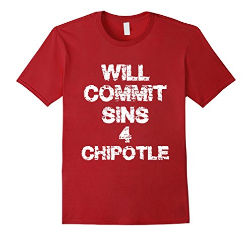 will-commit-sins-for-chipotle-t-shirt-male-small-cranberry