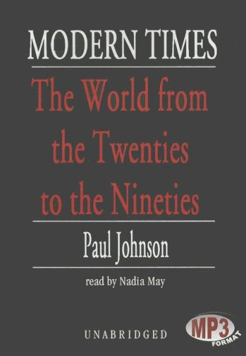 Modern Times: The World from the Twenties to the Nineties