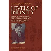 Levels of Infinity: Selected Writings on Mathematics and Philosophy
