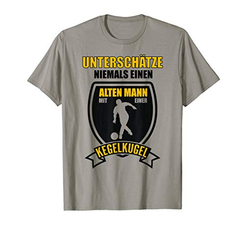 Kegeln Kegelkugel Alter Mann Lustig Spruch Kegelsport Bowler T-Shirt
