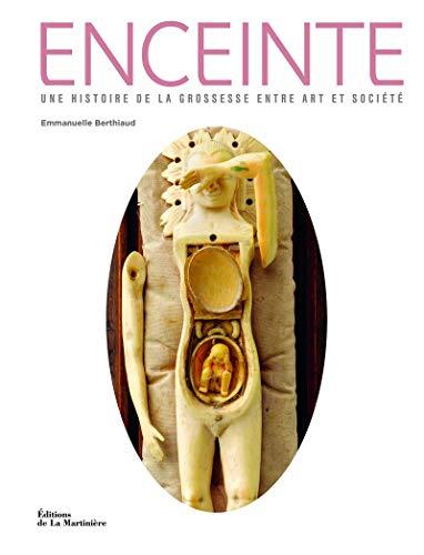 Enceinte. Une histoire de la grossesse entre art et société par Emmanuelle Berthiaud
