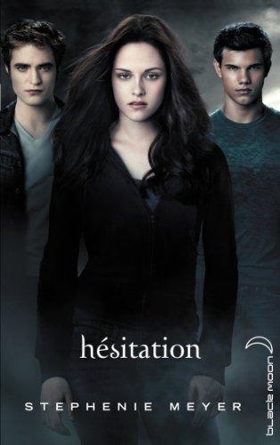 Twilight, Tome 3 : Hésitation