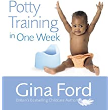Potty Training In One Week by Gina Ford (2006-05-23)