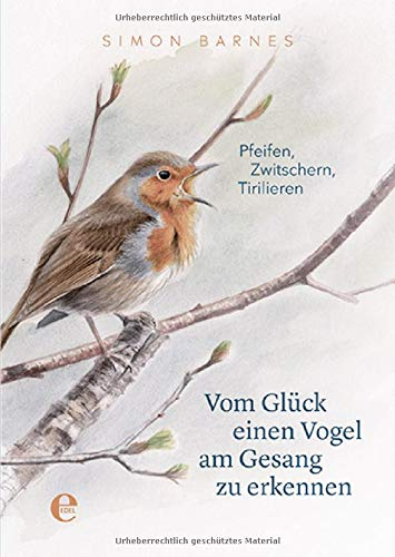 Vom Glück einen Vogel am Gesang zu erkennen: Pfeifen, Zwitschern, Tirilieren