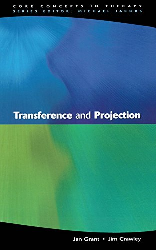 Transference And Projection: Mirrors to the Self (Core Concepts in Therapy) by Grant, Jan, Crawley, Jim (2002) Paperback
