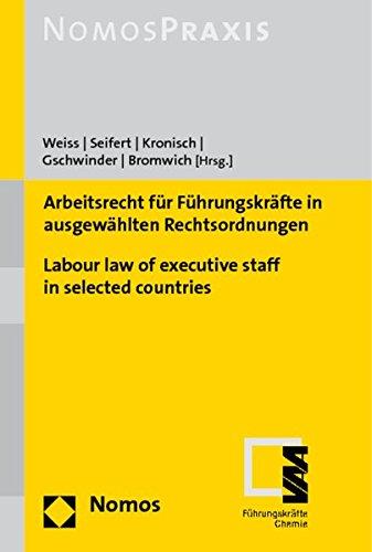 Arbeitsrecht für Führungskräfte in ausgewählten Rechtsordnungen - Labour law of executive staff in selected countries (Nomoaspraxis)