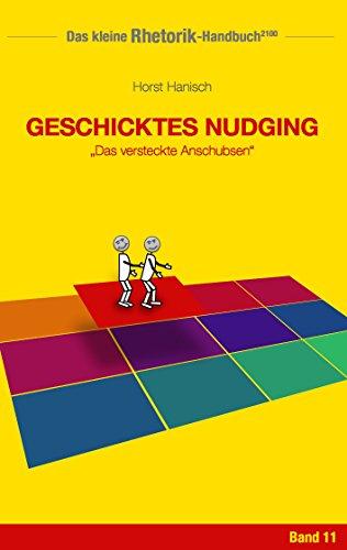 Rhetorik-Handbuch 2100 - Geschicktes Nudging: Das versteckte ...