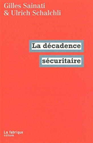 La décadence sécuritaire par Gilles Sainati